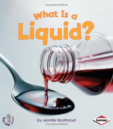What is a Liquid?: 0 (First Step Non-fiction - States of Matter)