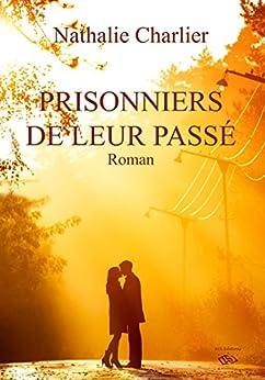 Prisonniers de leur passé par [Charlier, Nathalie]