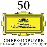 50 Chefs-d'Oeuvre de la Musique Classique