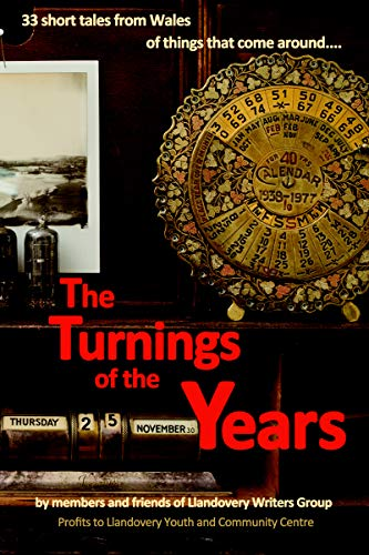 The Turnings of the Years: 33 short tales from Wales of things that come around