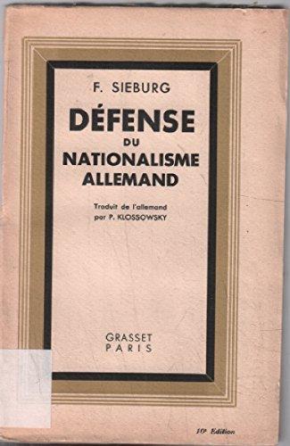 Défense du nationalisme allemand. par F. Sieburg