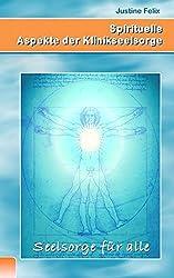 Spirituelle Aspekte der Klinikseelsorge - Seelsorge für alle