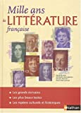 Mille ans de litterature franaõaise: Written by Claude Bouthier, 2003 Edition, Publisher: Nathan [Hardcover]