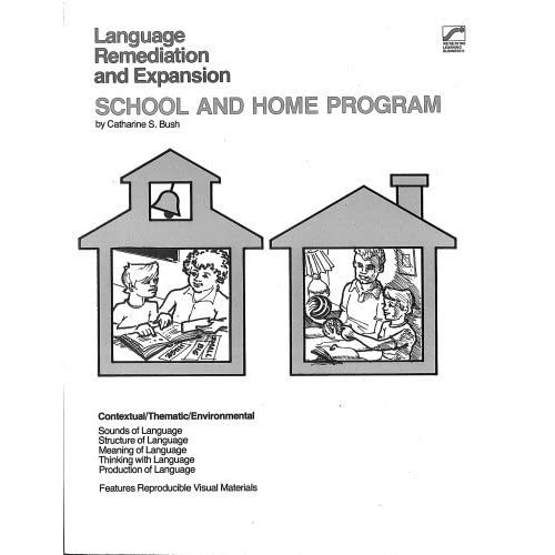 School and Home Program: Language Remediation and Expansion by Catharine S. Bush (1980-05-02)