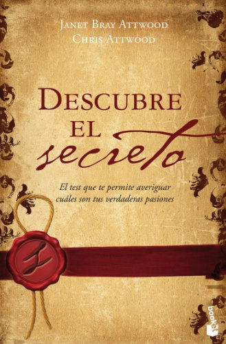 Descubre el secreto: el test que te permite averiguar cuales son tus verdaderas pasiones (Booket Logista) por Janet Bray^Attwood, Chris Attwood
