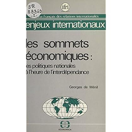 Les sommets économiques : les politiques nationales à l'heure de l'interdépendance (Enjeux internationaux)