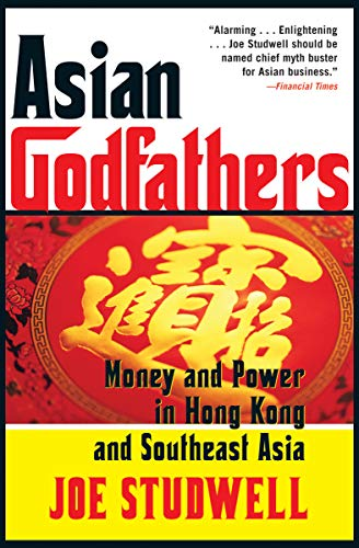 Asian Godfathers: Money and Power in Hong Kong and Southeast Asia (English Edition)