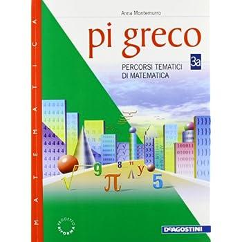 Pi Greco. Percorsi Tematici Di Matematica. Modulo A-B. Per La Scuola Media: Pi Greco 3A+3B