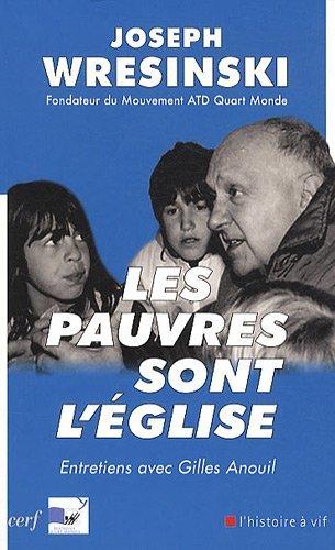 Les pauvres sont l'Eglise : Entretiens avec Gilles Anouil par Joseph Wresinski, Gilles Anouil