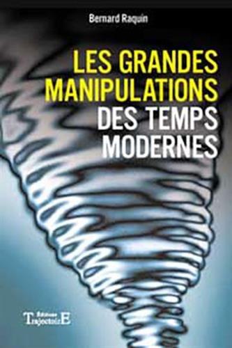 Grandes manipulations temps modernes par Bernard Raquin
