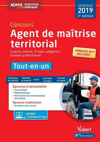 Concours Agent de maîtrise territorial - Catégorie C - Tout-en-un - Externe, interne, 3e voie, Examen professionnel - Concours 2019 par Bernard Accary