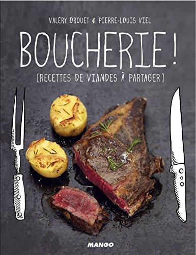 Boucherie ! Recettes de viande à partager par Valéry Drouet
