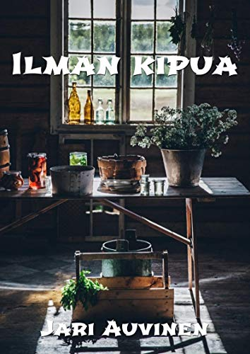 Ilman kipua (Finnish Edition) por Jari Auvinen