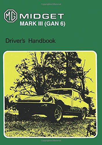 MG Midget Mark III (GAN 6) Drivers Handbook: Mg Midget Mk 3: Part No. Akm3229