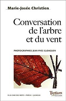 Conversation de l'arbre et du vent (A la cime des mots)