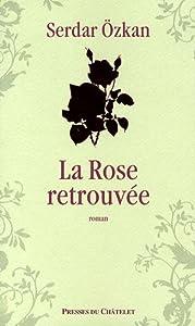 """Afficher """"La rose retrouvée"""""""