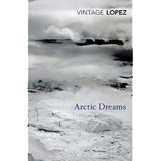 Arctic Dreams (Vintage Classics)