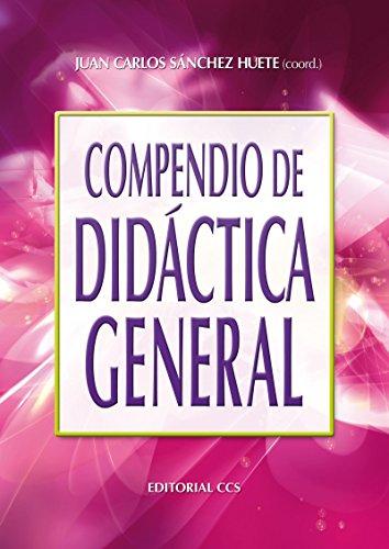 Compendio de didáctica general (Campus) por Juan Carlos Sánchez Huete
