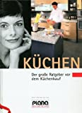Küchen Der grosse Plana-Ratgeber vor dem Küchenkauf