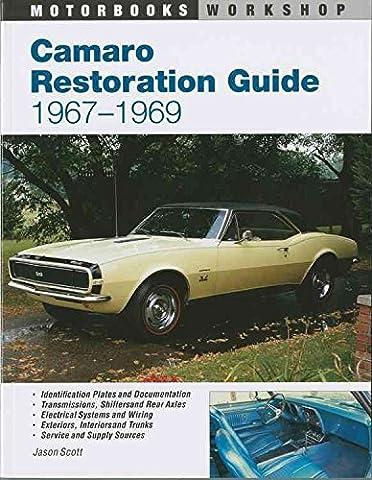 [Camaro Restoration Guide 1967-69] (By: Jason Scott) [published: July, 1997]