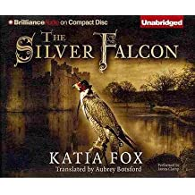 BY Fox, Katia ( Author ) [ THE SILVER FALCON - ] Jun-2013 [ Compact Disc ]