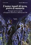 L'uomo: tomoli di terra, pietre di memoria. Paesaggio agrario e società a Carpignano Salentino e a Martano nel '700 (Biblioteca di cultura pugliese)