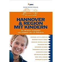 Hannover & Region mit Kindern: Die400bestenAusflugstippsvomSteinhuderMeerbisHildesheim