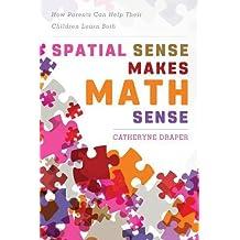 Spatial Sense Makes Math Sense: How Parents Can Help Their Children Learn Both