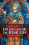 Hildegarde de Bingen : Un secret de naissance par Fautrier