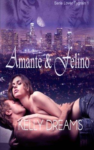 Amante & Felino -Lover Tygrain 1-: Volume 1