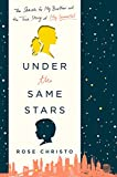 Under the Same Stars: The Search for My Brother and the True Story of My Immortal