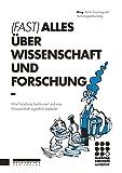 (FAST) ALLES ÜBER WISSENSCHAFT UND FORSCHUNG: Wie Forschung funktioniert und...