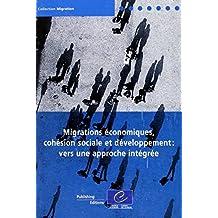Migrations Economiques, Cohesion Sociale Et Developpement: Vers Une Approche Integree