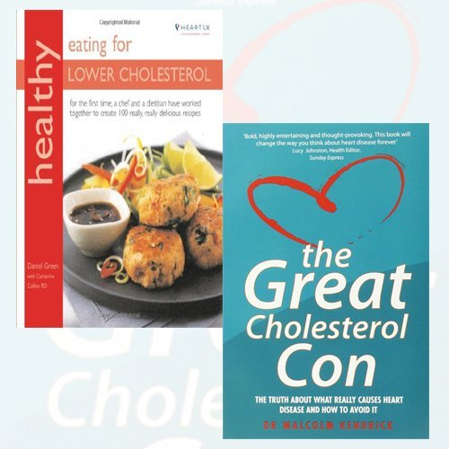 The Great Cholesterol Con and Healthy Eating for Lower Cholesterol Collection 2 Book Bundle (Healthy Eating for Lower Cholesterol: In Association with Heart UK, the Cholesterol Charity (Healthy Eating Series),The Great Cholesterol Con)