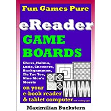 eReader Game Boards – Fun Games Pure on your e-book reader & tablet computer incl. reading apps: Chess, Checkers, Nine Men's Morris, Backgammon, Ludo, ... Toe as classic board games (English Edition)