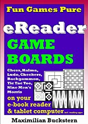 eReader Game Boards - Fun Games Pure on your e-book reader & tablet computer incl. reading apps: Chess, Checkers, Nine Men's Morris, Backgammon, Ludo, ... Toe as classic board games (English Edition)