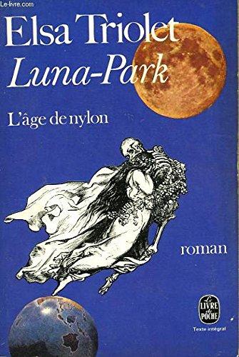 L' age de nylon. luna-park.