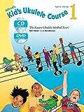 Kid's Ukulele Course 1: The Easiest Ukulele Method Ever! (Book, CD & DVD)
