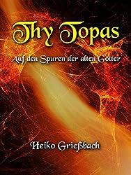 Thy Topas: Auf den Spuren der alten Götter