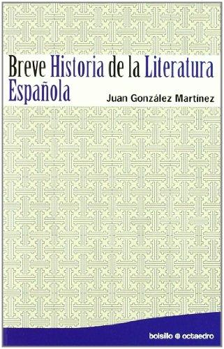 Breve Historia de la Literatura Española (Bolsillo Octaedro) por Juan González Martínez