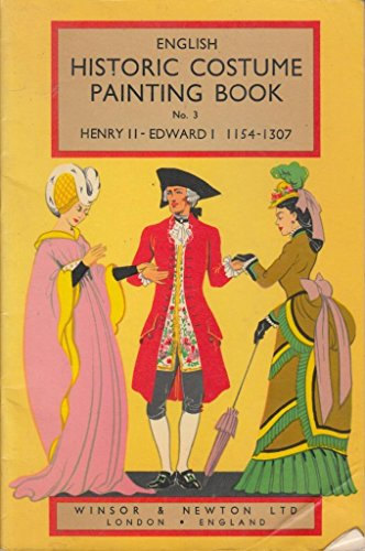 English Historic Costume Painting Book No 3 Henry II Edward I 1154 1307 With Colour Guide