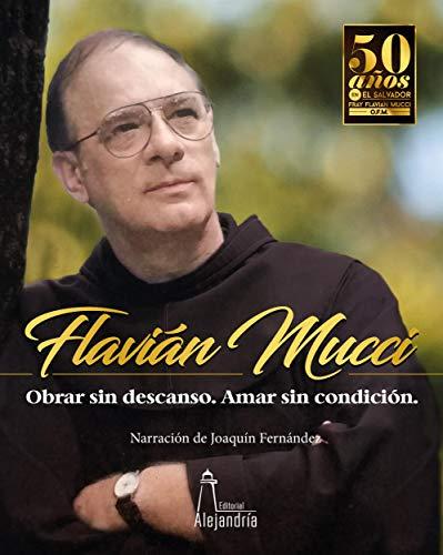 Obrar sin descanso. Amar sin condición: Flavián Mucci por Asociación Ágape de El Salvador