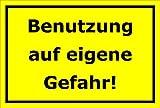Schild Benutzung auf eigene Gefahr – 15x20cm, 30x20cm und 45x30cm – Bohrlöcher Aufkleber Hartschaum Aluverbund -S00171C