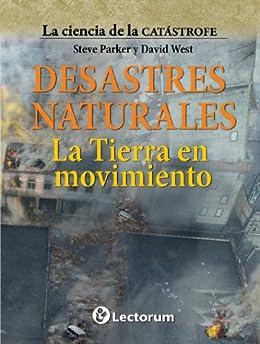La tierra en movimiento (La ciencia de la catastrofe nº 4) de [Parker, Steve, West, David]