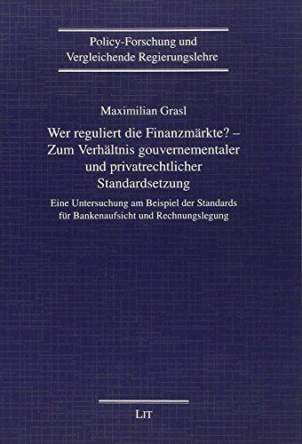 Grasl, M: Wer reguliert die Finanzmärkte? - Zum Verhältnis