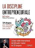 La discipline entrepreneuriale: 24 étapes pour développer une entreprise avec succès. Préface d'Yves Guillemot...