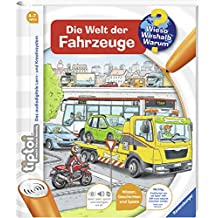 tiptoi Die Welt der Fahrzeuge (tiptoi Wieso? Weshalb? Warum?, Band 12)