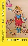 Super Mutti: Reif für die Kur? - Angela Voß
