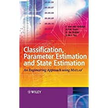 Classification, Parameter Estimation and State Estimation: An Engineering Approach Using MATLAB®