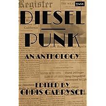 Dieselpunk: An Anthology